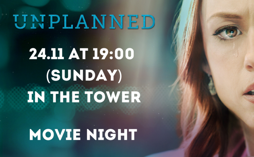Movie night – Unplanned